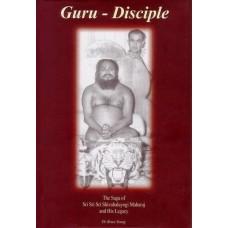Guru Disciple: The Saga of Sri Sri Sri Shivabalayogi Maharaj